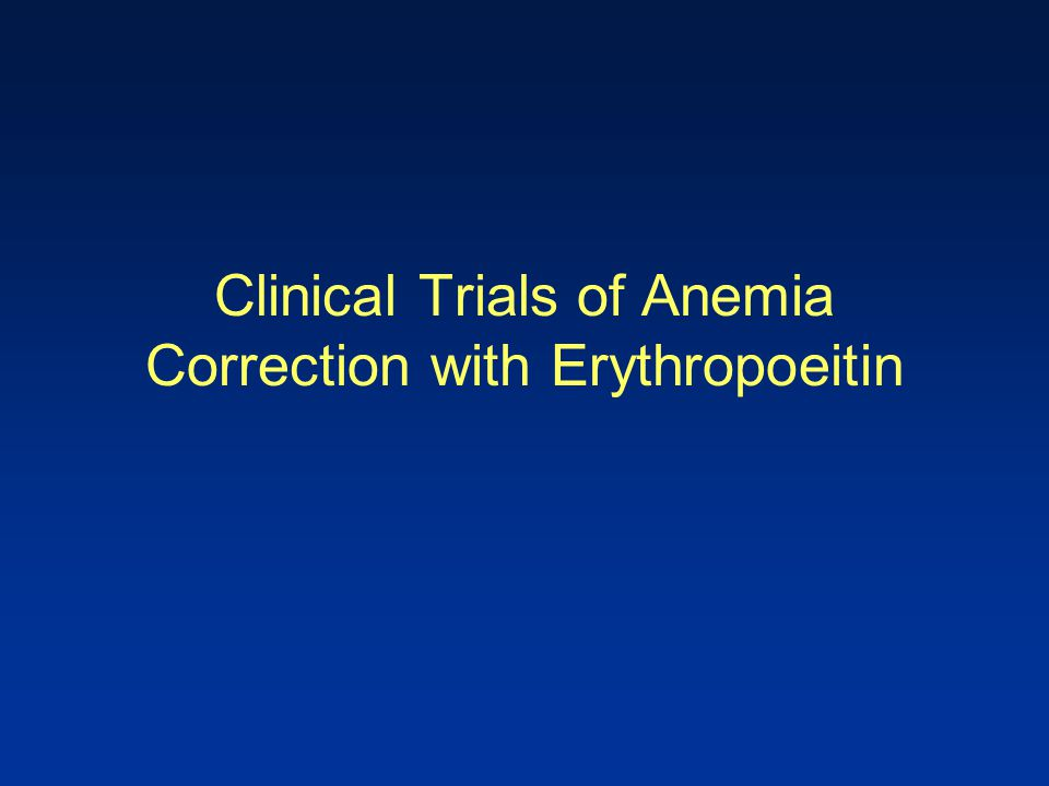 Clinical Trials of Anemia Correction with Erythropoeitin