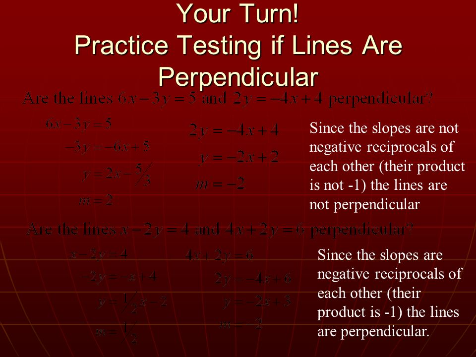 Your Turn! Practice Testing if Lines Are Perpendicular