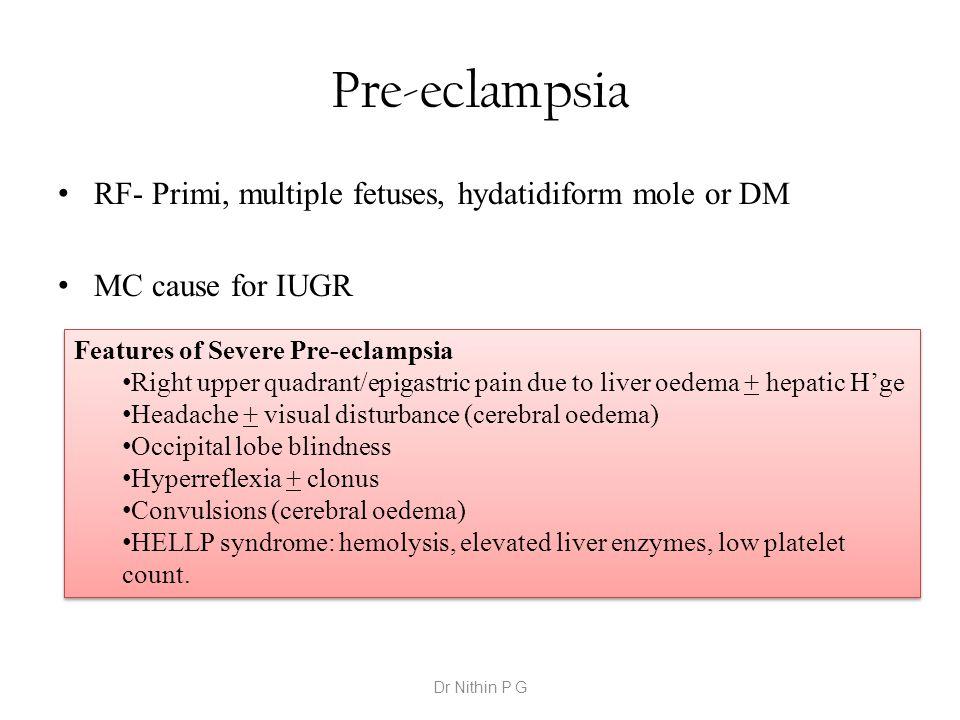Pre-eclampsia RF- Primi, multiple fetuses, hydatidiform mole or DM