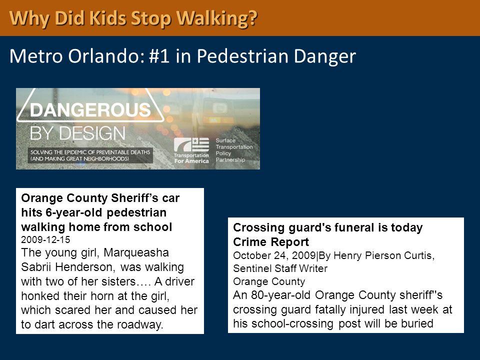 Why Did Kids Stop Walking Metro Orlando: #1 in Pedestrian Danger