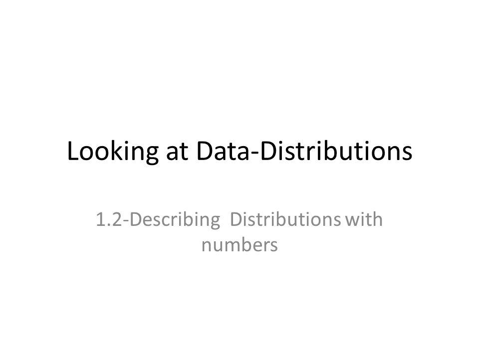 Looking at Data-Distributions