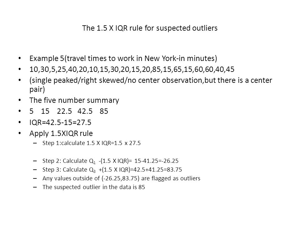 The 1.5 X IQR rule for suspected outliers