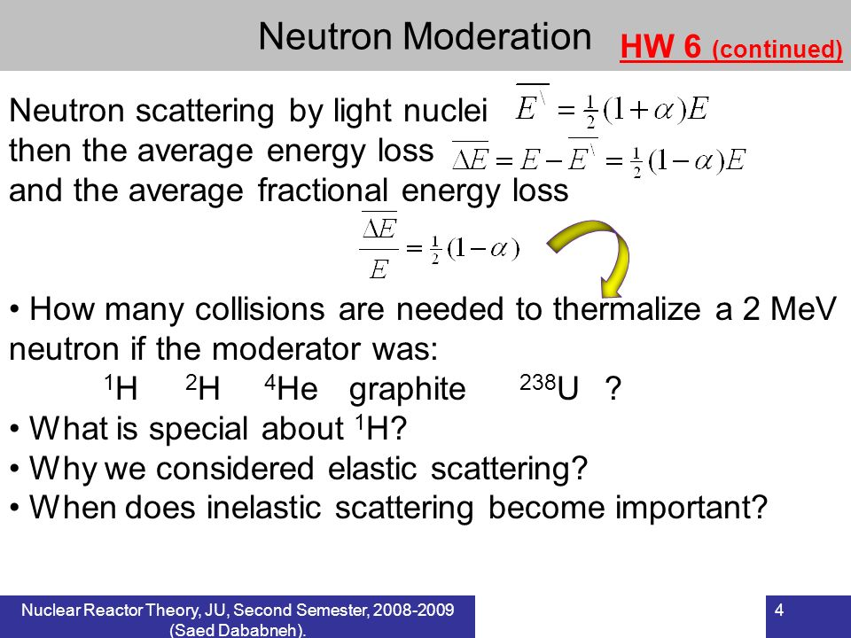Neutron Moderation HW 6 (continued) Neutron scattering by light nuclei