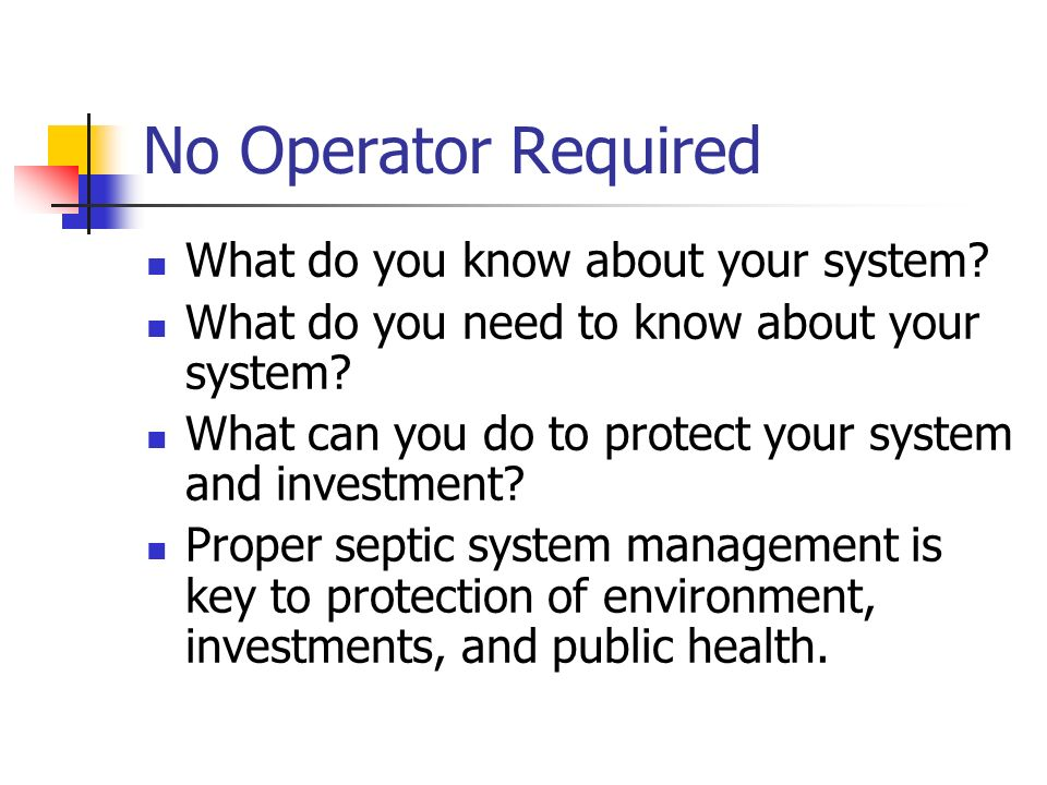 No Operator Required What do you know about your system