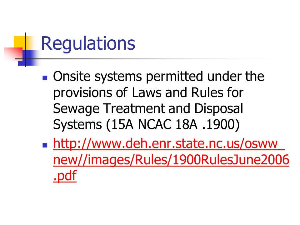 Regulations Onsite systems permitted under the provisions of Laws and Rules for Sewage Treatment and Disposal Systems (15A NCAC 18A .1900)