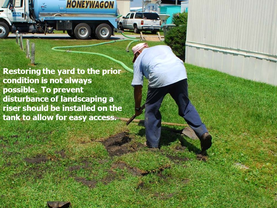Restoring the yard to the prior condition is not always possible