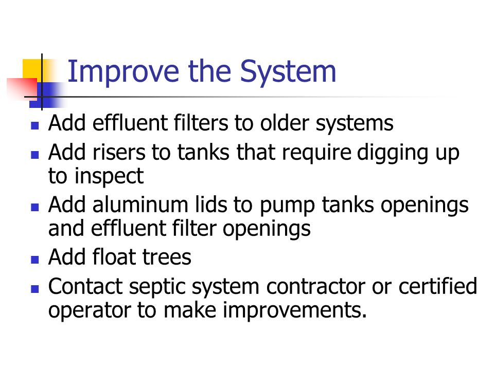 Improve the System Add effluent filters to older systems