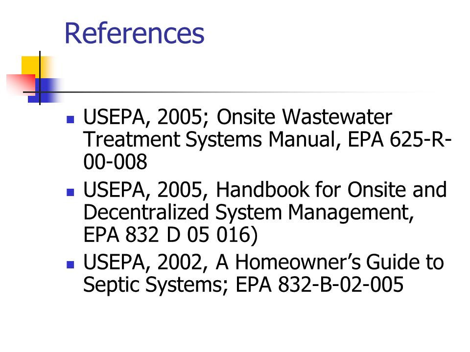 References USEPA, 2005; Onsite Wastewater Treatment Systems Manual, EPA 625-R