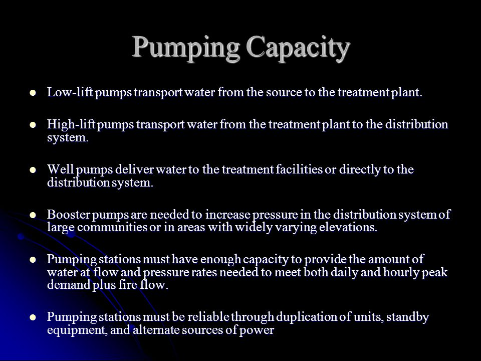 Pumping Capacity Low-lift pumps transport water from the source to the treatment plant.