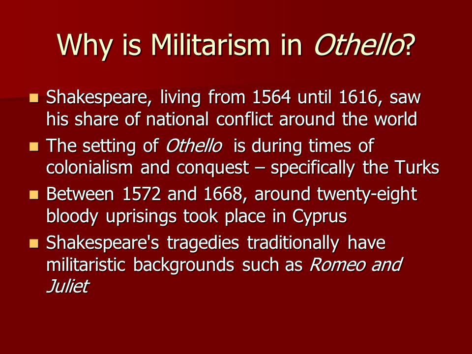 Why is Militarism in Othello