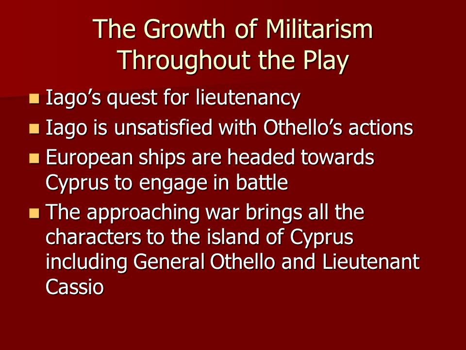 The Growth of Militarism Throughout the Play