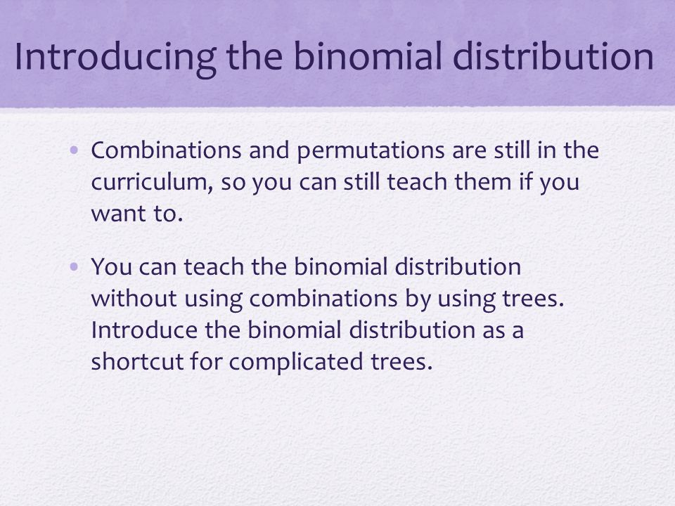 Introducing the binomial distribution