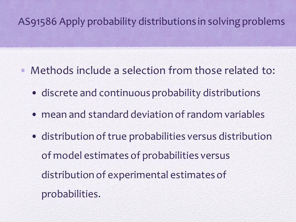 AS91586 Apply probability distributions in solving problems