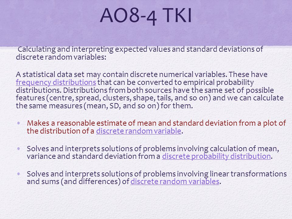 AO8-4 TKI Calculating and interpreting expected values and standard deviations of discrete random variables: