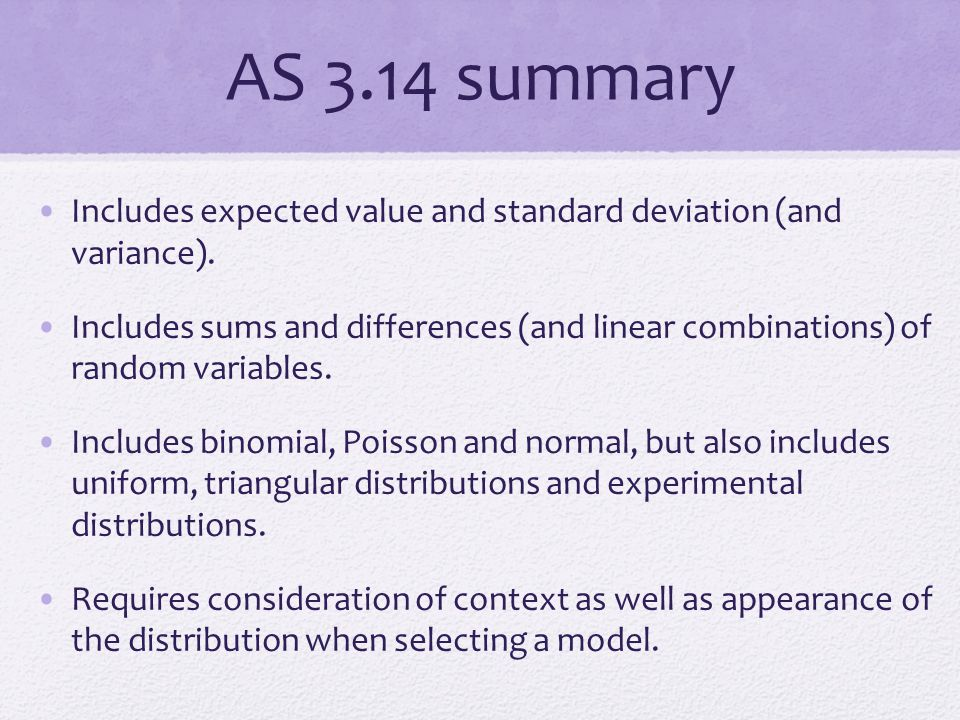 AS 3.14 summary Includes expected value and standard deviation (and variance).