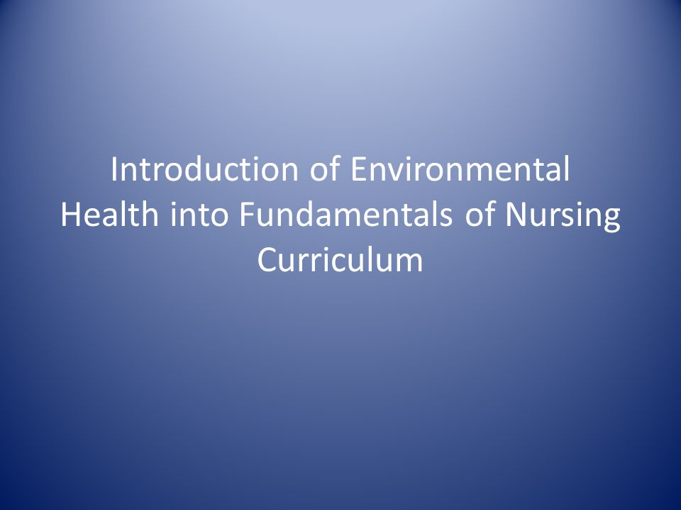 Introduction of Environmental Health into Fundamentals of Nursing Curriculum