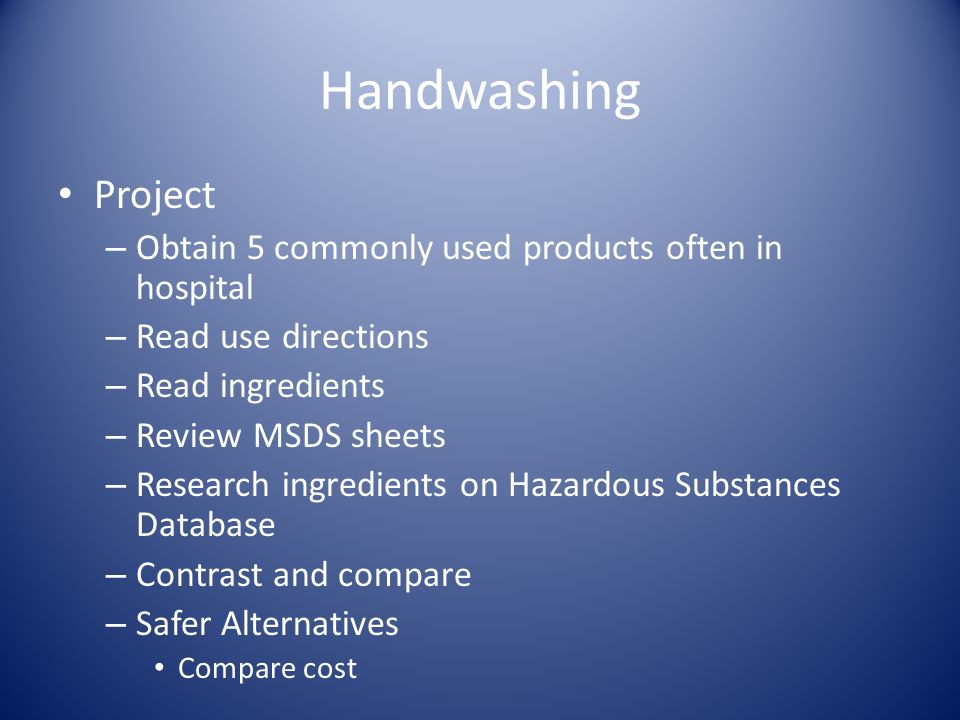Handwashing Project Obtain 5 commonly used products often in hospital
