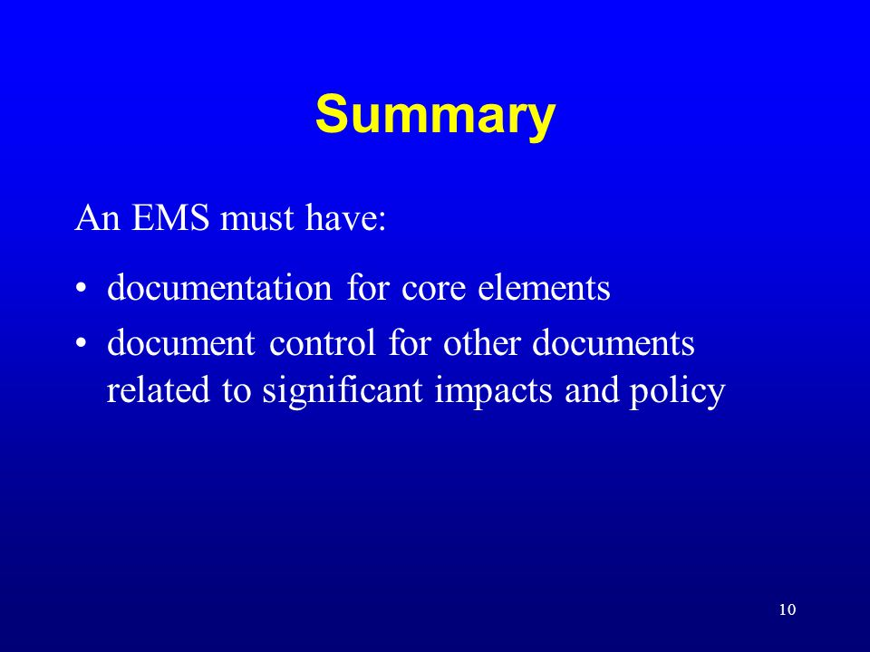 Summary An EMS must have: documentation for core elements