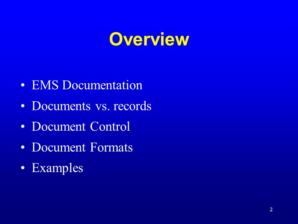Overview EMS Documentation Documents vs. records Document Control