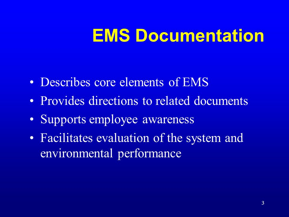 EMS Documentation Describes core elements of EMS