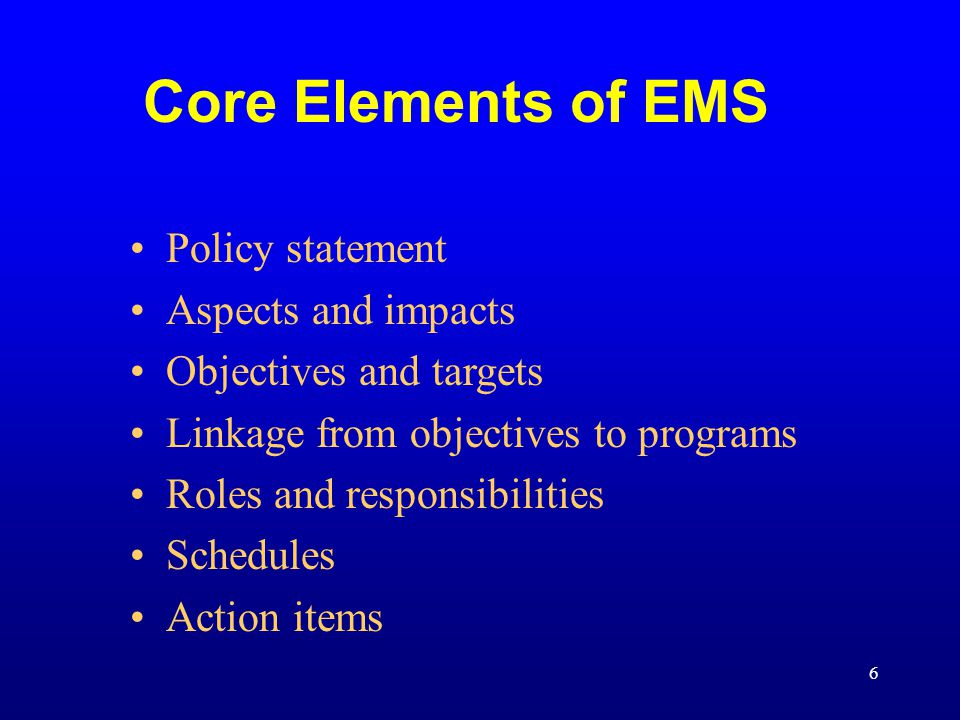 Core Elements of EMS Policy statement Aspects and impacts