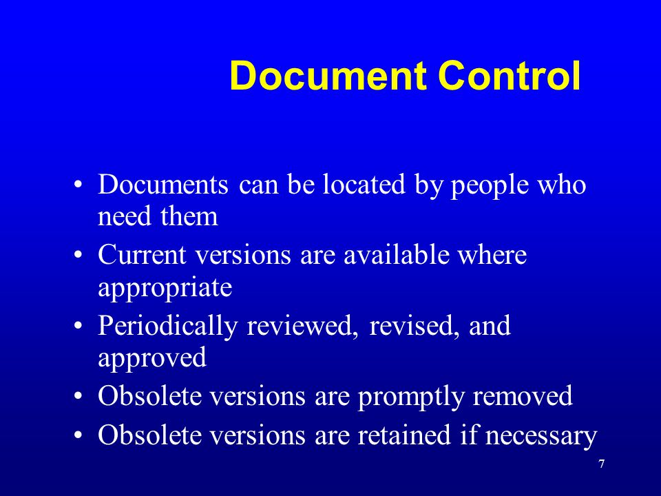 Document Control Documents can be located by people who need them