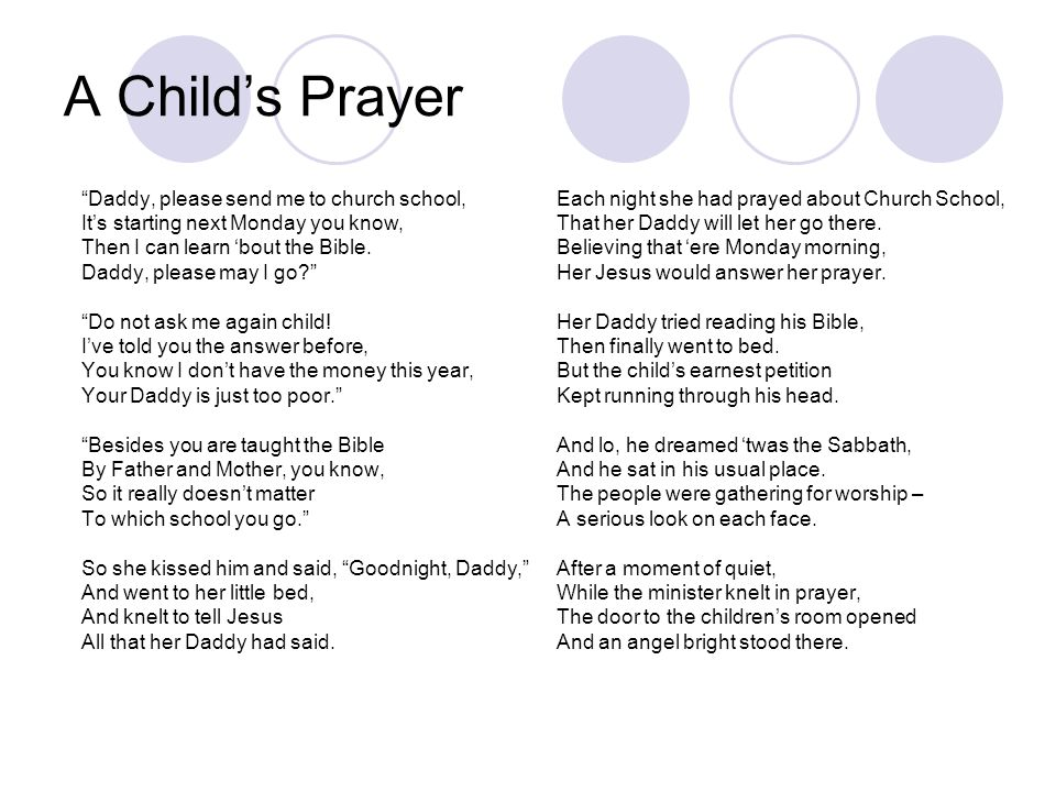 A Child's Prayer Daddy, please send me to church school,