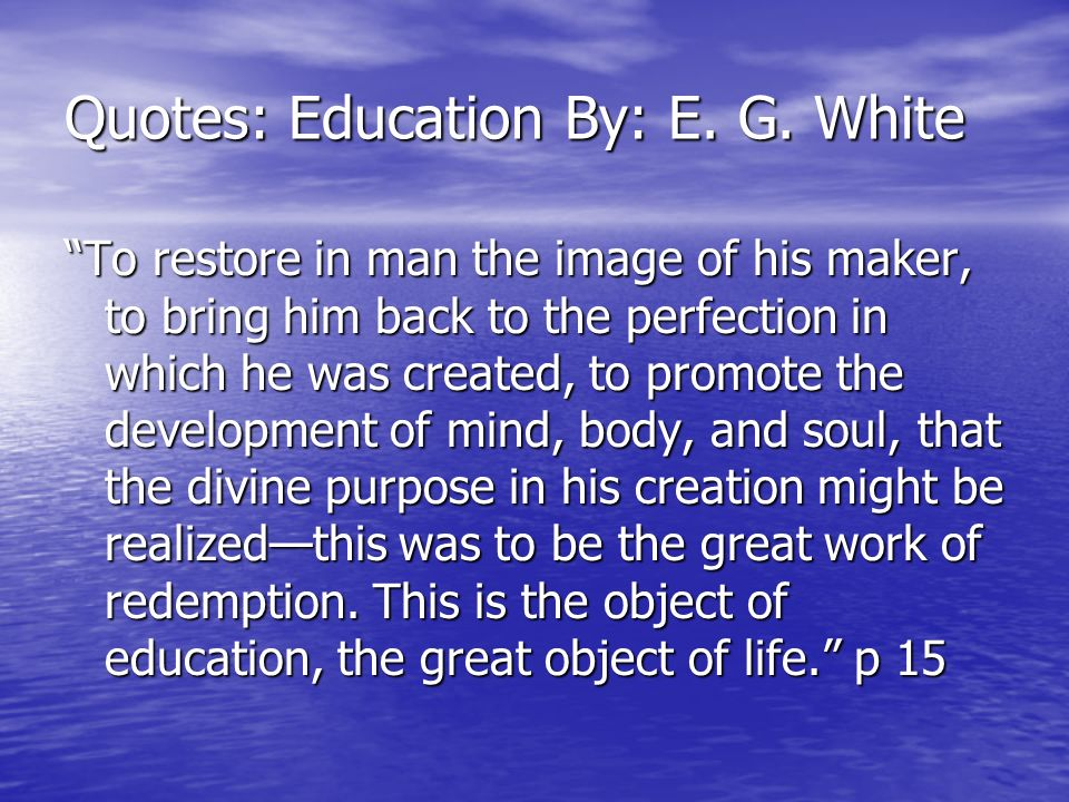 Quotes: Education By: E. G. White