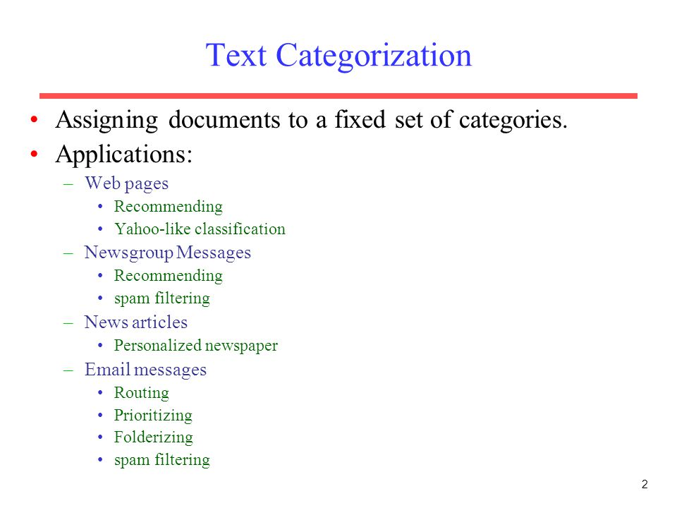Text Categorization Assigning documents to a fixed set of categories.