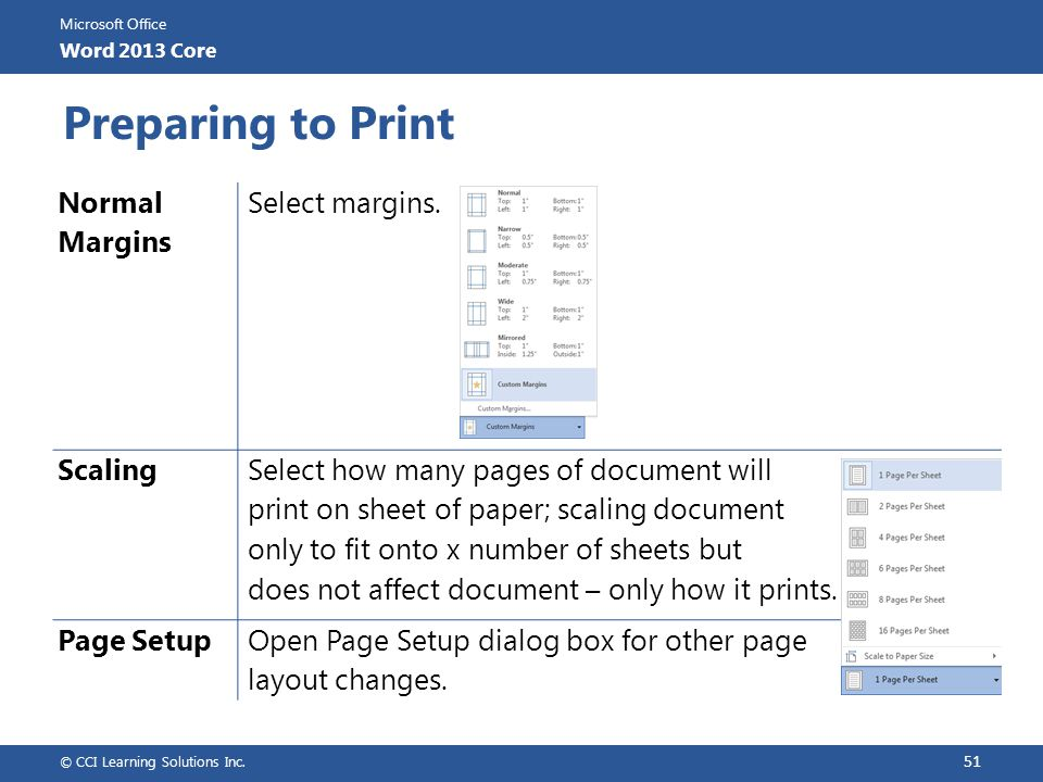 Preparing to Print Normal Margins Select margins. Scaling