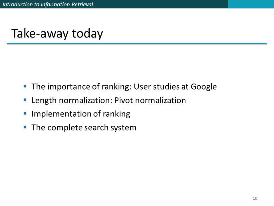 Take-away today The importance of ranking: User studies at Google