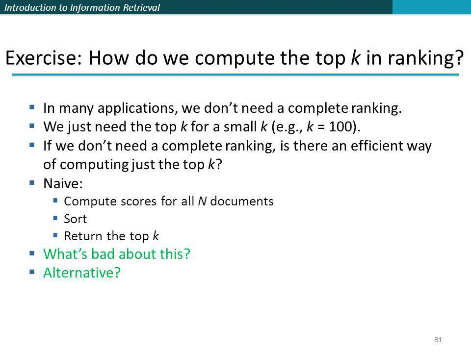Exercise: How do we compute the top k in ranking