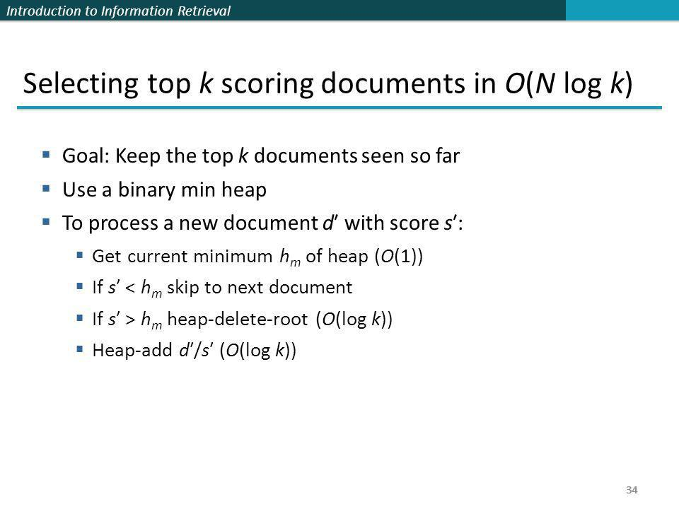 Selecting top k scoring documents in O(N log k)