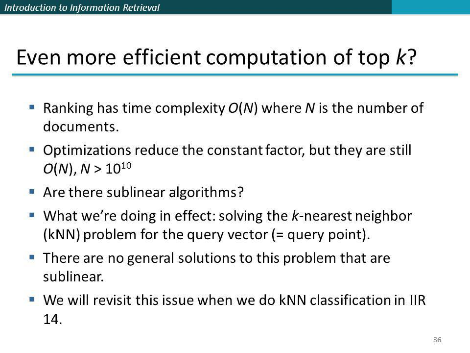 Even more efficient computation of top k