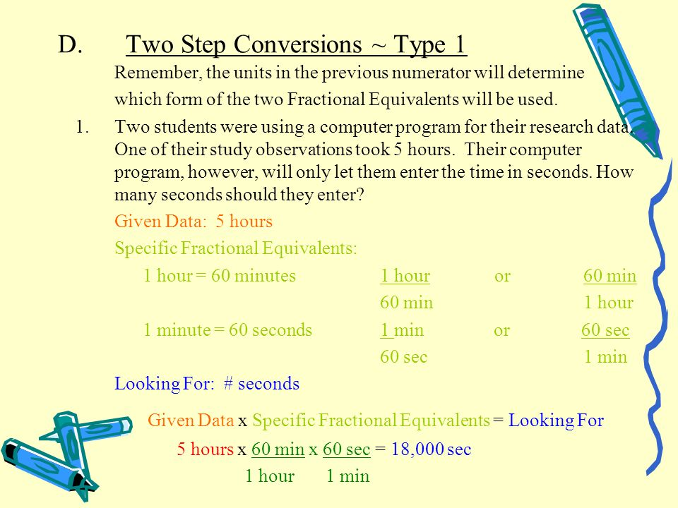 D. Two Step Conversions ~ Type 1