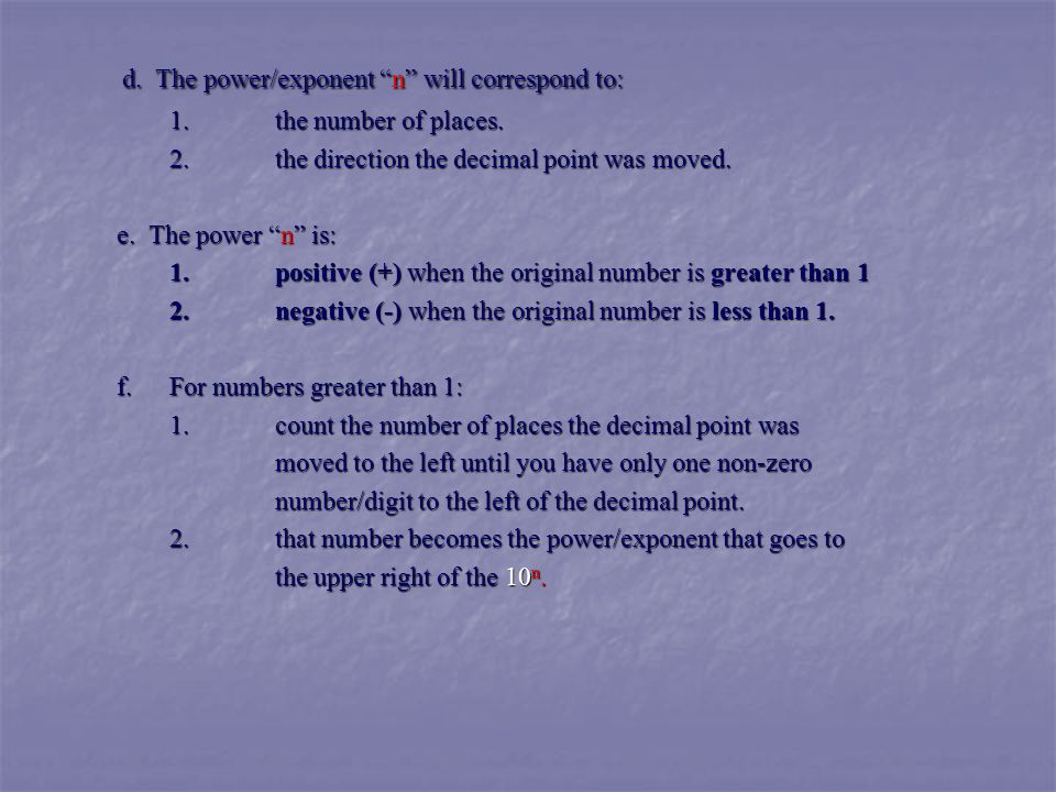 d. The power/exponent n will correspond to: