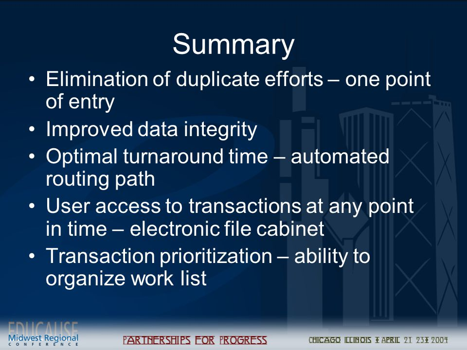 Summary Elimination of duplicate efforts – one point of entry