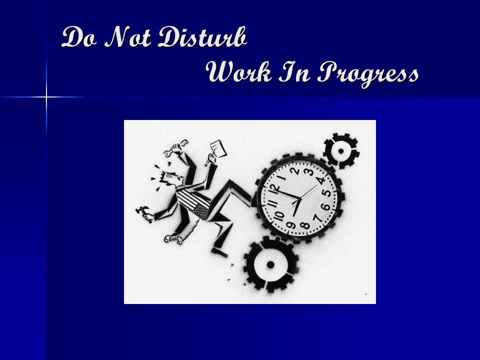 Do Not Disturb Work In Progress