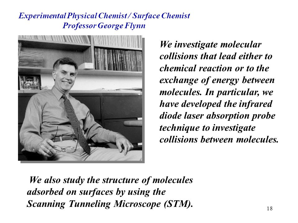 Experimental Physical Chemist / Surface Chemist Professor George Flynn