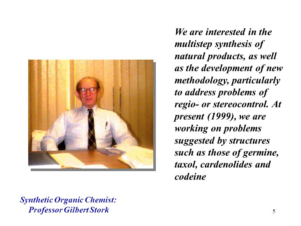 Synthetic Organic Chemist: Professor Gilbert Stork