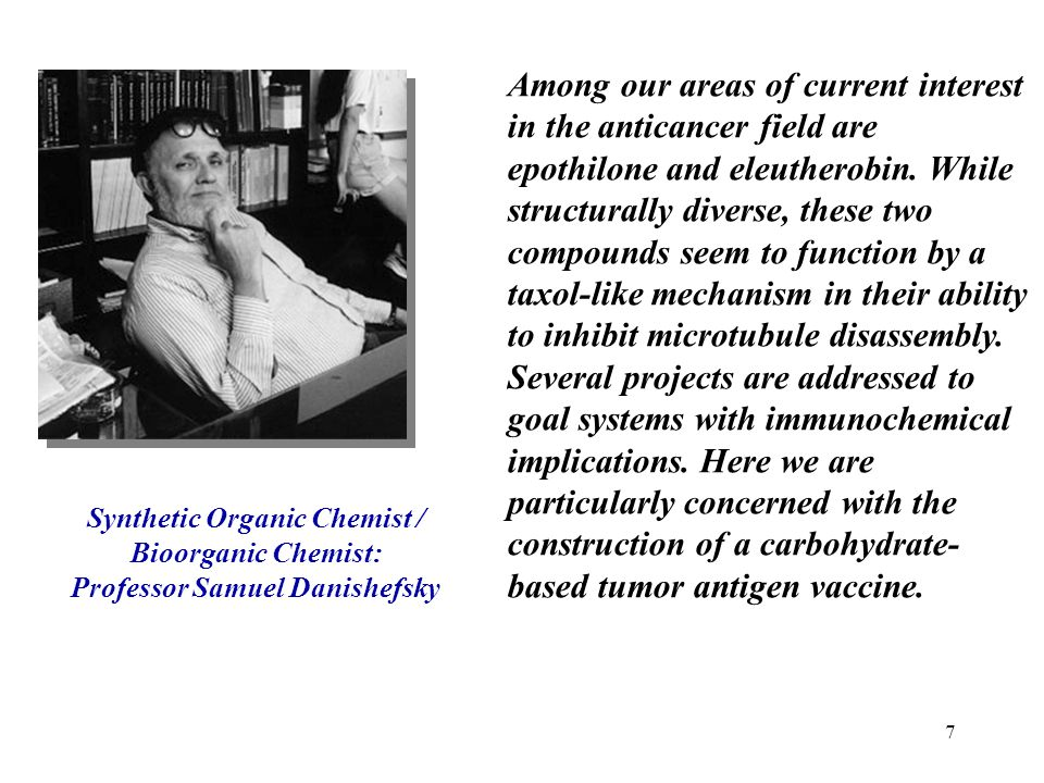 Synthetic Organic Chemist / Professor Samuel Danishefsky