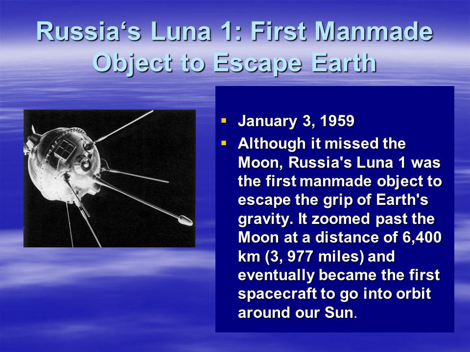 Russia's Luna 1: First Manmade Object to Escape Earth
