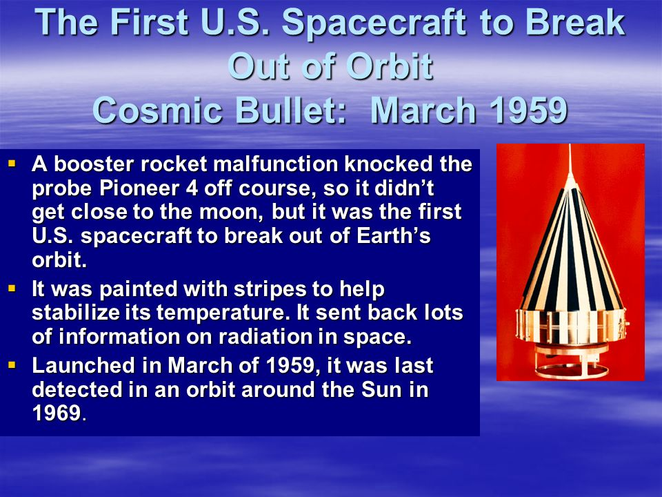 The First U.S. Spacecraft to Break Out of Orbit Cosmic Bullet: March 1959