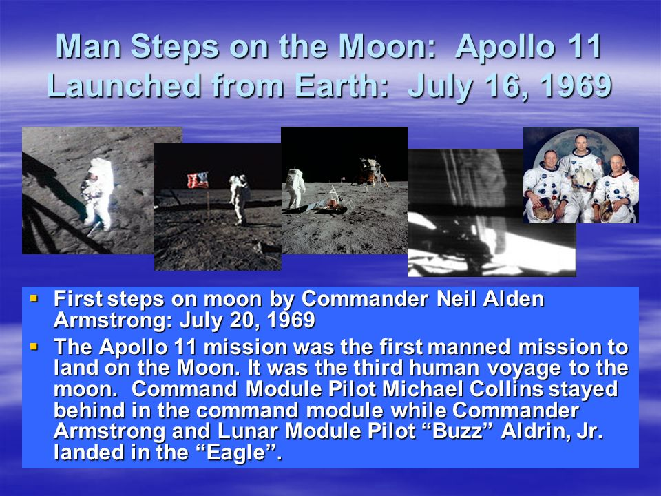 Man Steps on the Moon: Apollo 11 Launched from Earth: July 16, 1969