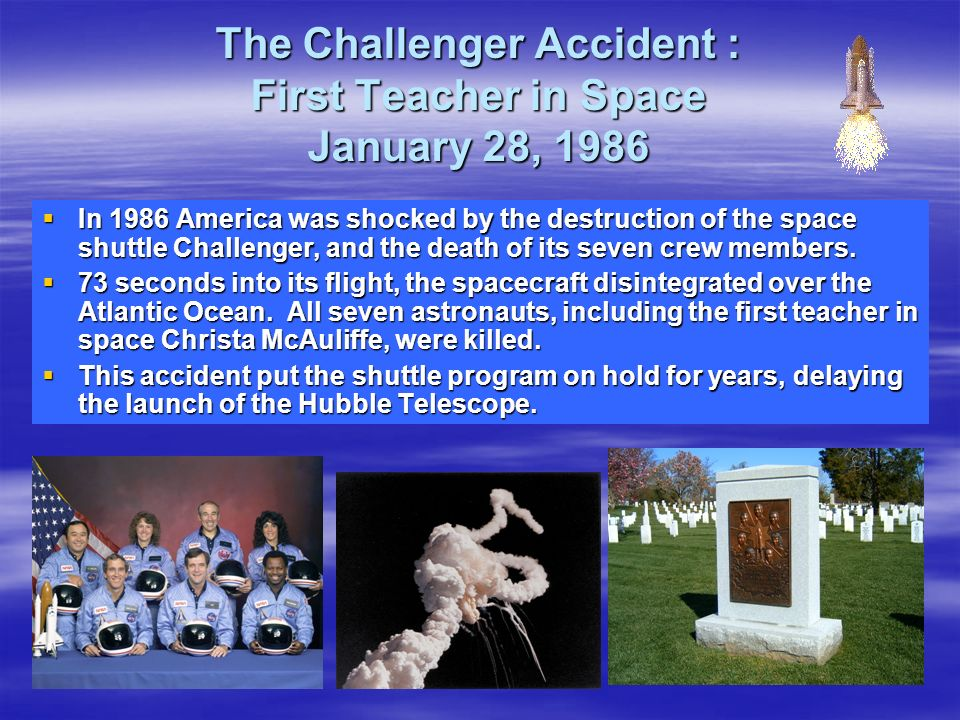 The Challenger Accident : First Teacher in Space January 28, 1986
