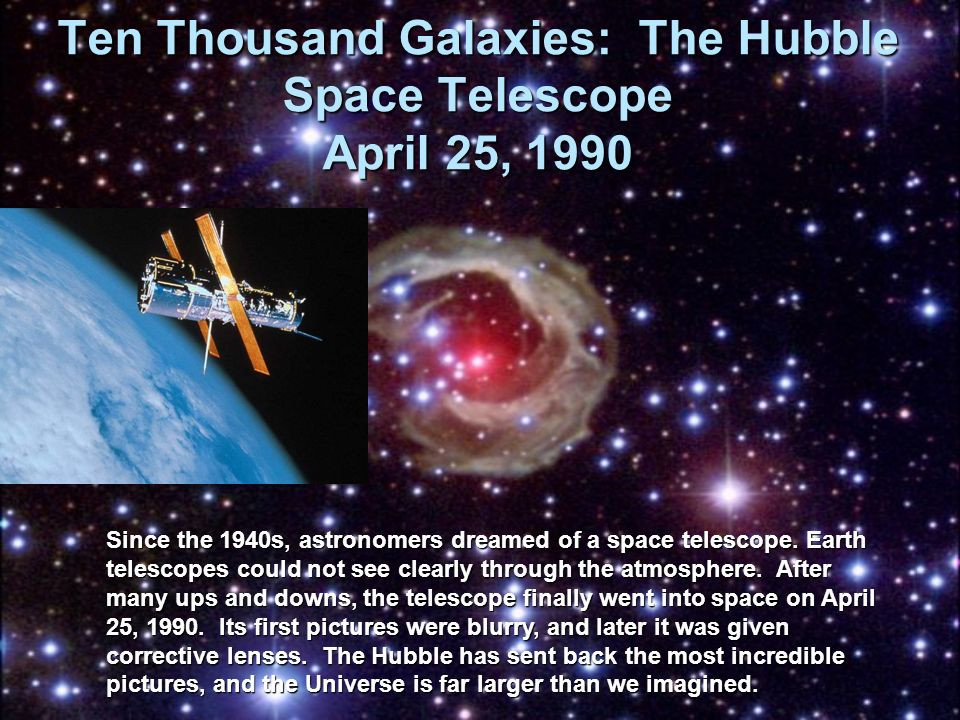 Ten Thousand Galaxies: The Hubble Space Telescope April 25, 1990