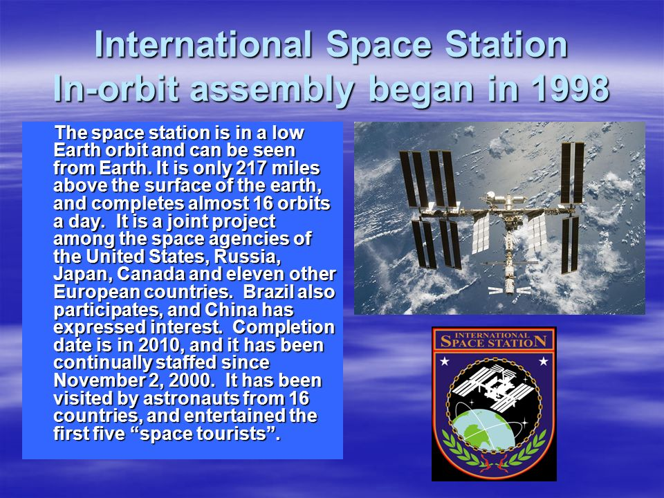 International Space Station In-orbit assembly began in 1998