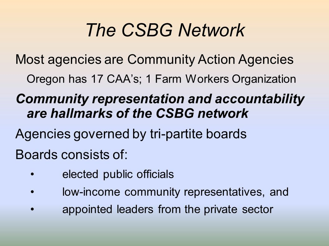 The CSBG Network Most agencies are Community Action Agencies