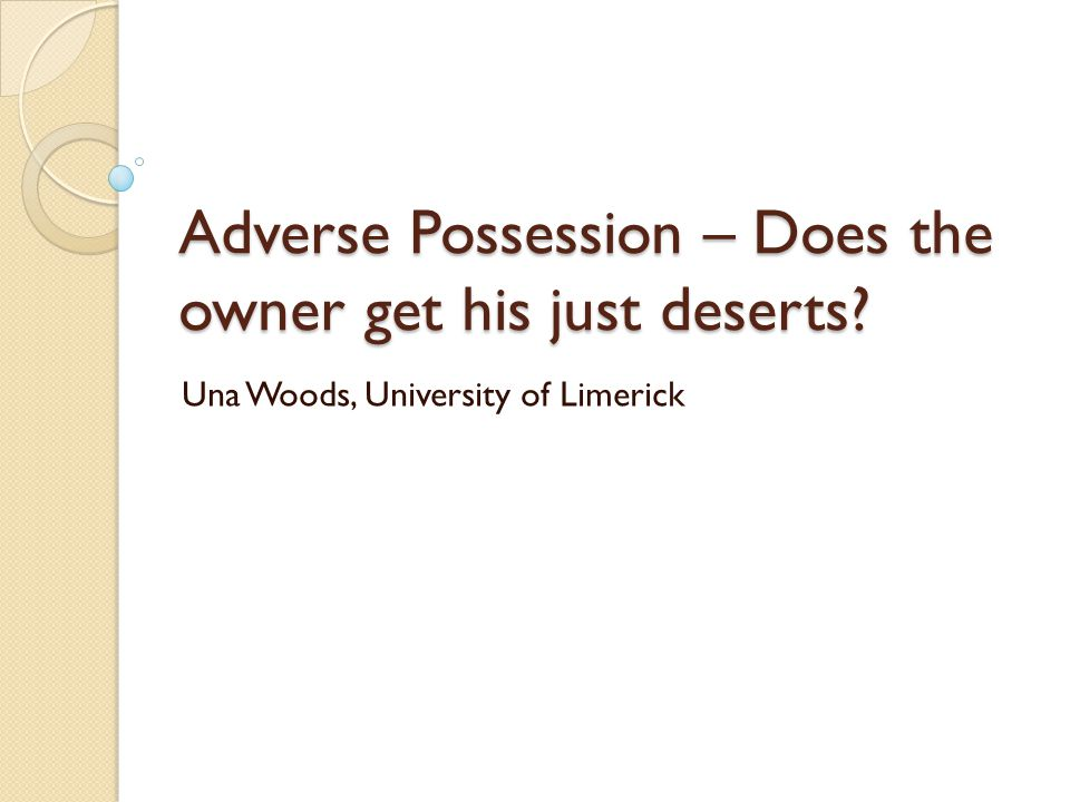 Adverse Possession – Does the owner get his just deserts