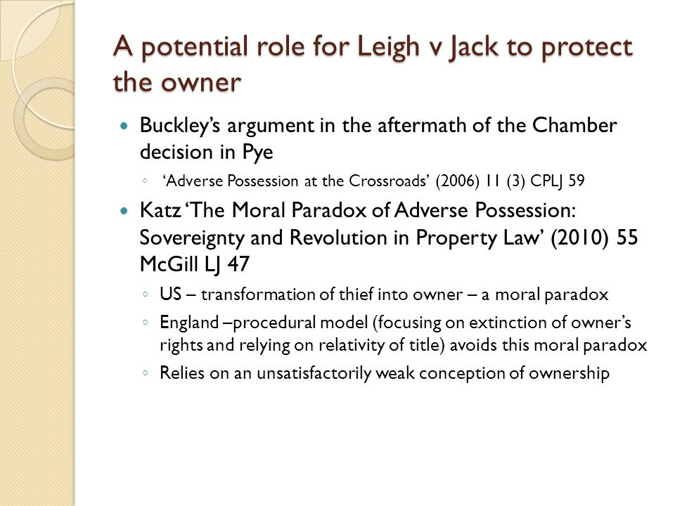 A potential role for Leigh v Jack to protect the owner